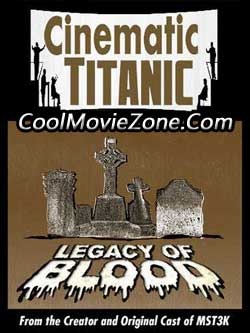 Cinematic Titanic: Legacy of Blood (2008)