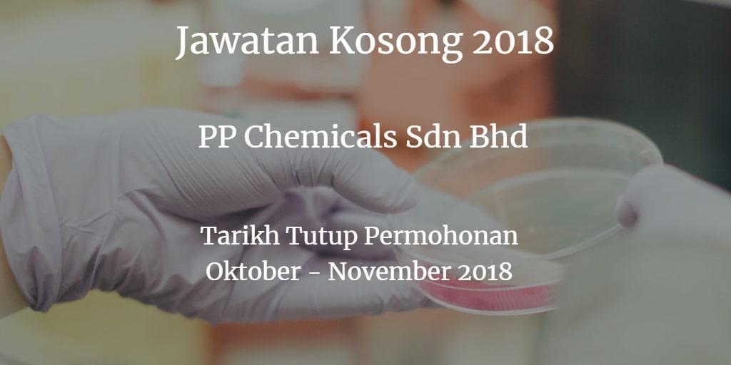 Jawatan Kosong PP Chemicals Sdn.Bhd. Oktober - November 2018