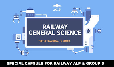 RAILWAY General Science for ALP, GROUP D Exams 2018