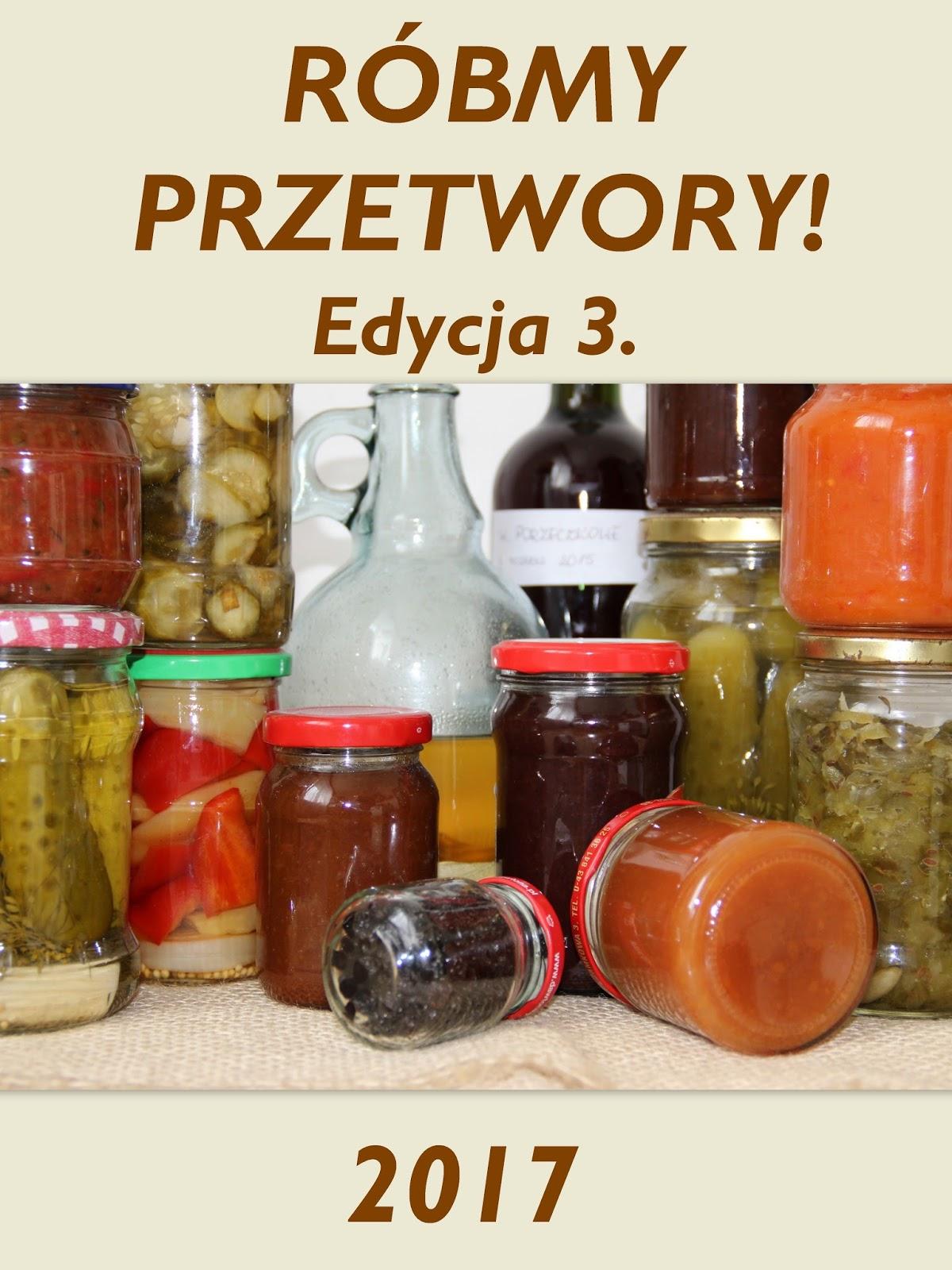 http://weekendywdomuiogrodzie.blogspot.com/2017/06/robmy-przetwory-edycja-3-zaproszenie-do.html