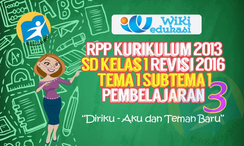 RPP Kurikulum 2013 SD Kelas 1 Revisi Tema 1 Subtema 1 Pembelajaran 3