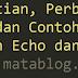 Pengertian dan Contoh Perintah Echo dan Print di PHP