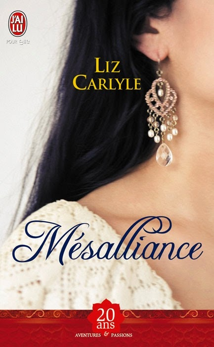 http://lachroniquedespassions.blogspot.fr/2014/07/mesalliance-de-liz-carlyle.html