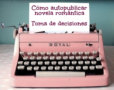 Cómo autopublicar novela romántica: toma de decisiones