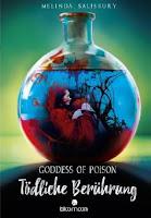 https://www.amazon.de/Goddess-Poison-Ber%C3%BChrung-Melinda-Salisbury/dp/3845815132/ref=sr_1_1?ie=UTF8&qid=1484323169&sr=8-1&keywords=goddess+of+poison