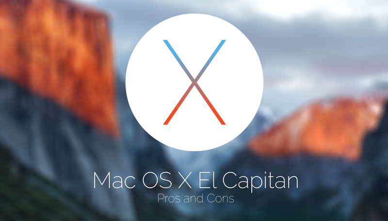 Pros And Cons Of Mac OS X El Capitan