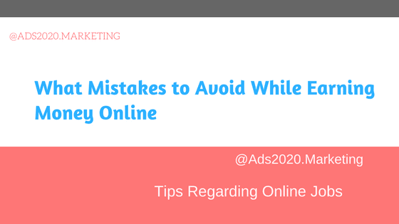 What Mistakes to Avoid While Earning Money Online-560x315