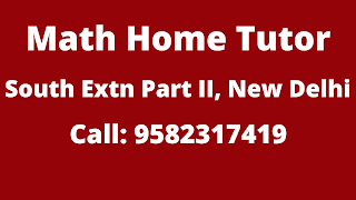Best Maths Tutors for Home Tuition in South Extension Part-2, Delhi.Call:9582317419