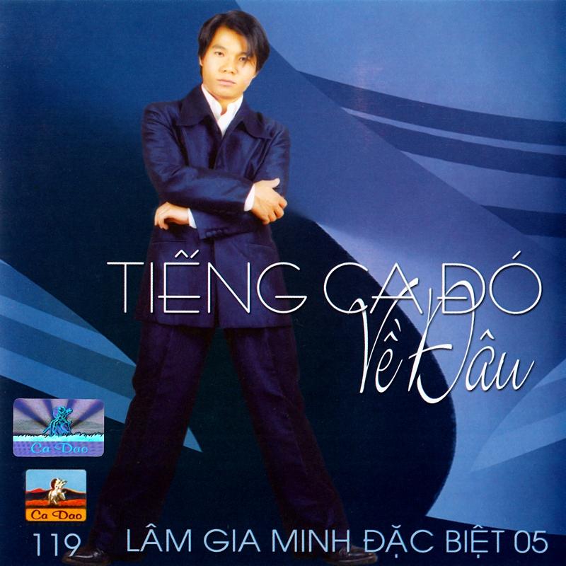 Ca Dao CD119 - Lâm Gia Minh - Tiếng Ca Đó Về Đâu (NRG)