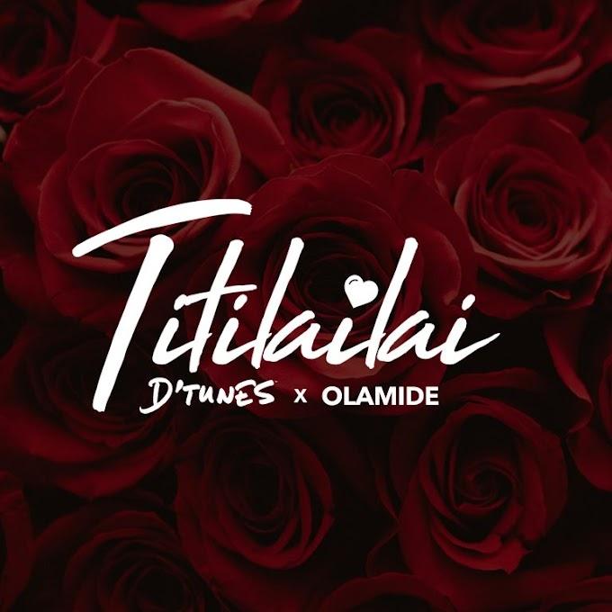 D'Tunes ft Olamide -Titilailai