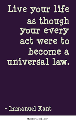 quotes about live you life:  Live your life as though your every act were to become a universal law.