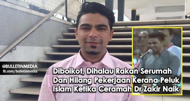 Diboikot, Dihalau Rakan Serumah Dan Hilang Pekerjaan Kerana Peluk Islam Ketika Ceramah Dr Zakir Naik