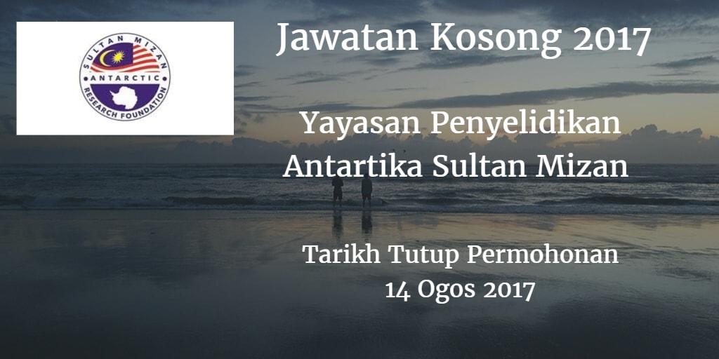 Jawatan Kosong Yayasan Penyelidikan Antartika Sultan Mizan 19 Julai 2017