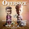 #MUSIC: OVERSIZE-Neken Chuwang X Oluwadrumma