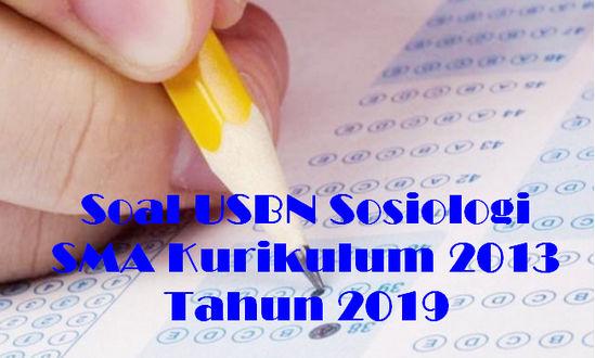 Soal USBN Sosiologi SMA Kurikulum 2013 Tahun 2019