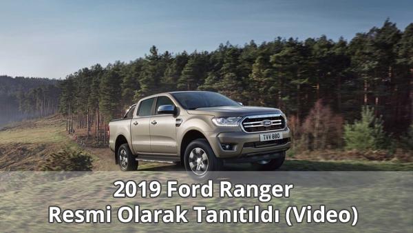 2019 Ford Ranger Tanıtıldı