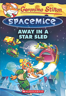 Geronimo Stilton Spacemice: Away in a Star Sled