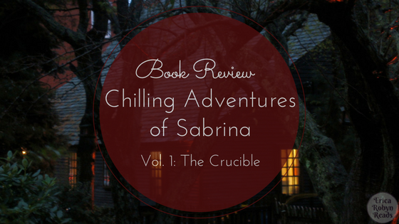 Graphic Novel Review of Chilling Adventures of Sabrina, Vol. 1 The Crucible