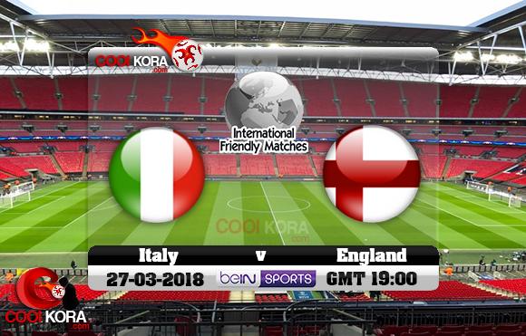 مشاهدة مباراة إنجلترا وإيطاليا اليوم 27-3-2018 مباراة ودية