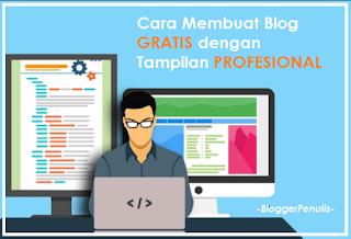 Cara Membuat Blog Gratis dengan Tampilan Profesional