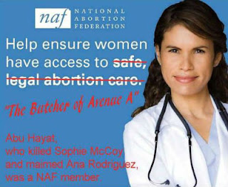 "Image stating that support of the National Abortion Federation helps women to have access to ""The Butcher of Avenue A."" ""Abu Hayat, who killed Sophie McCoy and maimed Ana Rodriguez, was a NAF member."
