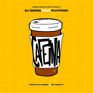 DJ Dadda Feat. Plutonio - Cafeína (2018) [DOWNLOAD]