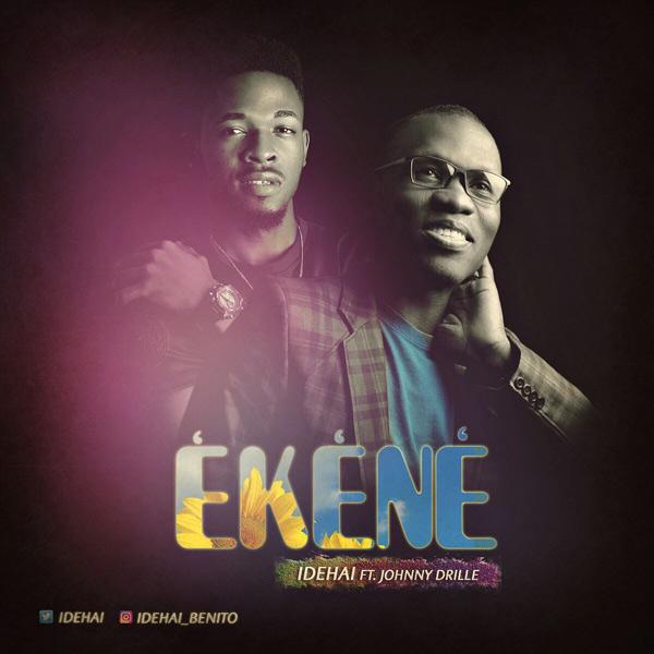 Gospel Music: Idehai – Ekene (Ft  Johnny Drille)    @Idehai