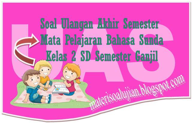 Download Soal Uas Bahasa Dan Sastra Sunda Kelas 2 Sd Semester Ganjil Lengkap Kunci Jawaban
