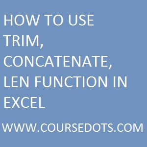 LEN TRIM AND CONCATENATE FUNCTION