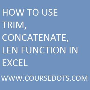 LEN TRIM AND CONCATENATE FUNCTION