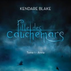 Fille des cauchemars, tome 1 : Anna de Kendare Blake