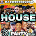 Dj Sweet Records - House to Party || Mixtape