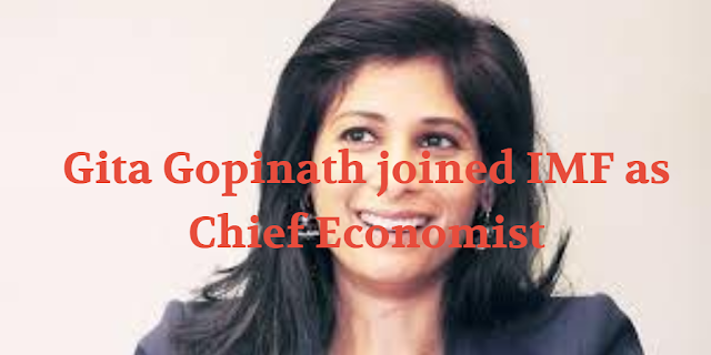 Gita Gopinath joined IMF as Chief Economist