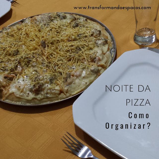 Guia: Como organizar uma noite da pizza em casa?