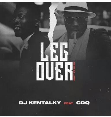[MUSIC]_DJ-Kentalky-Leg-Over-ft.-CDQ.