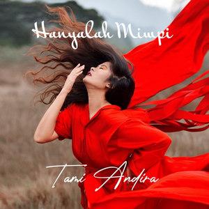 Tami Andira - Hanyalah Mimpi