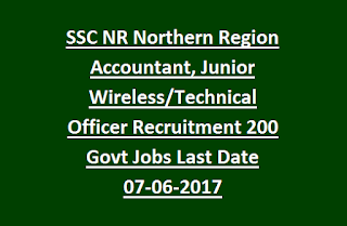 SSC NR Northern Region Accountant, Junior Wireless Officer, Technical Officer Recruitment 200 Govt Jobs Online Last Date 07-06-2017