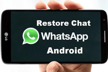 Trik Terbaru Cara Mengembalikan Pesan Chat Whatsapp yang Dihapus