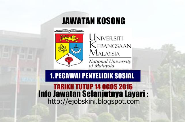 jawatan kosong di universiti kebangsaan malaysia (ukm) ogos 2016