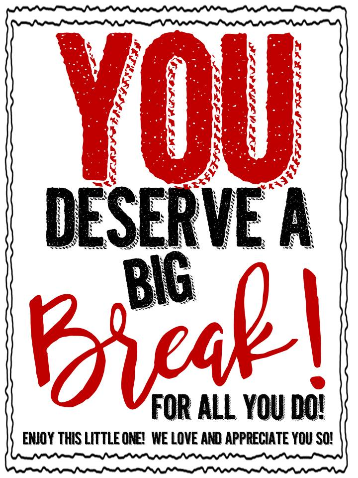 Crazy image inside you deserve a break printable