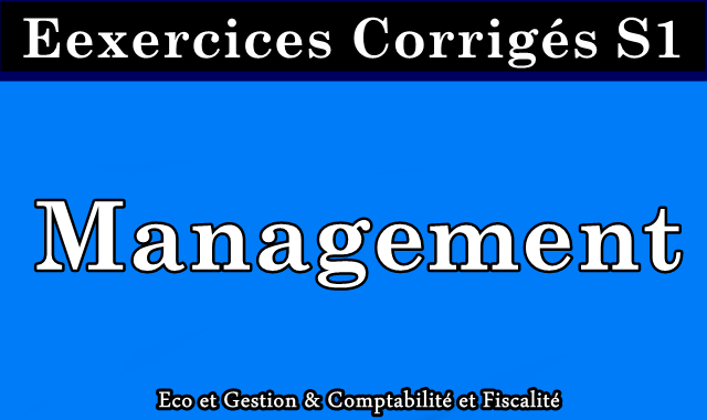 Exercices Corrigés de Management S1