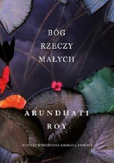 """""""Bóg rzeczy małych"""" Arundhati Roy"""