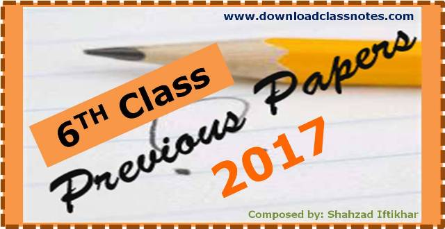 6th Class Old Question Papers (Annual Exam 2017) for Islamabad Model Schools & Colleges