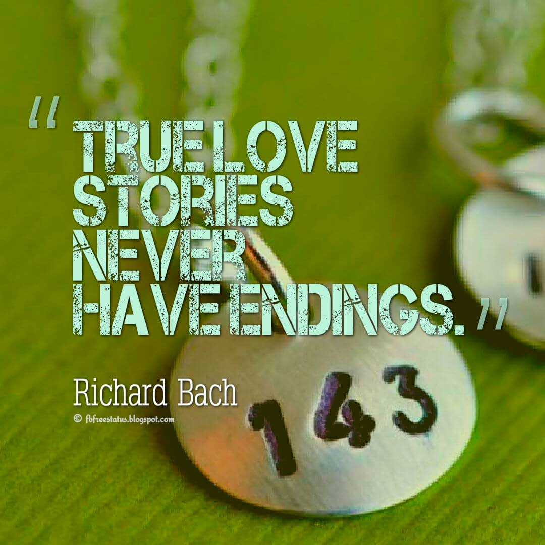"""True love stories never have endings."" ― Richard Bach quotes about love"