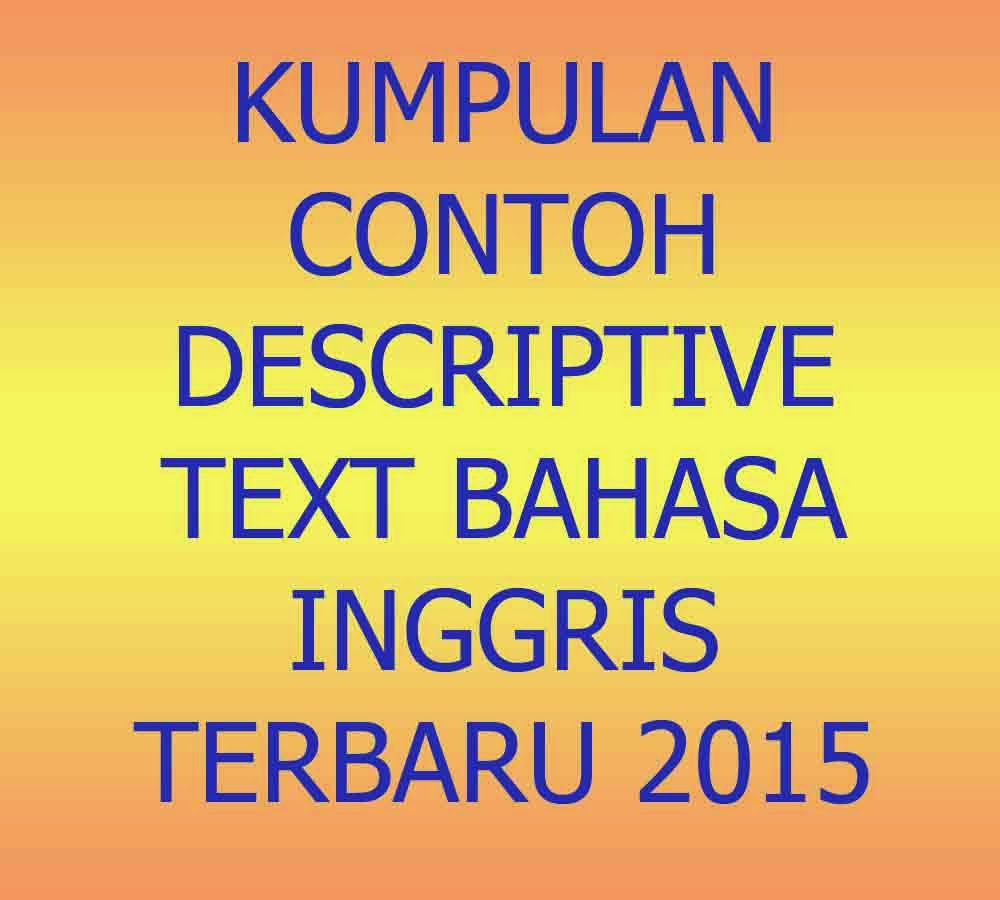 Kumpulan Contoh Descriptive Text Bahasa Inggris Terbaru 2015