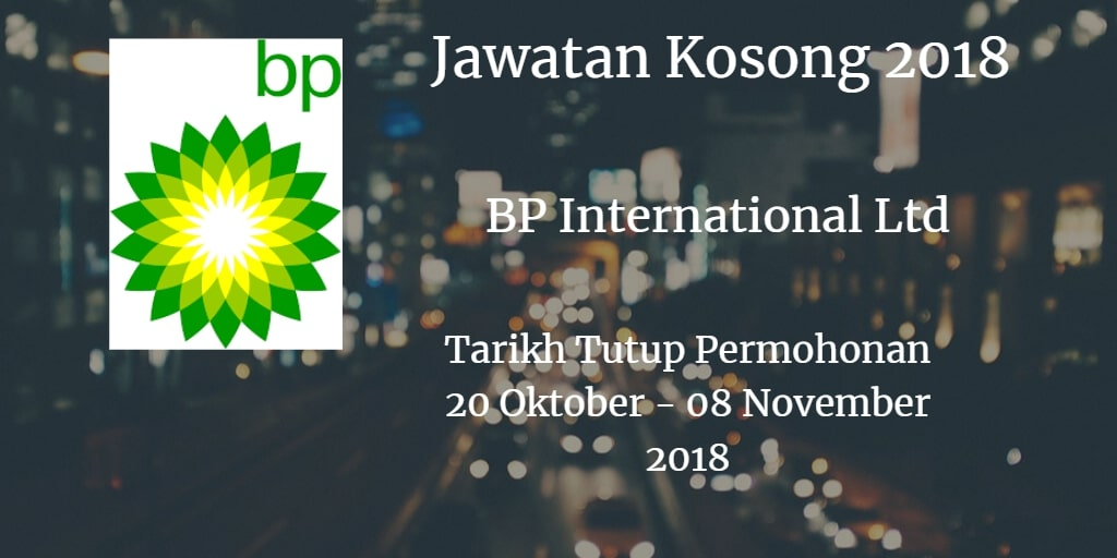 Jawatan Kosong BP International Ltd 20 Oktober - 08 November 2018