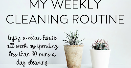 My Weekly Cleaning Routine