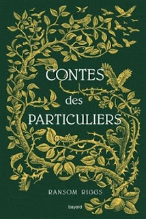 https://lacaverneauxlivresdelaety.blogspot.com/2018/06/contes-des-particuliers-de-ransom-riggs.html
