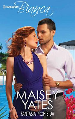 Maisey Yates - Fantasía Prohibida