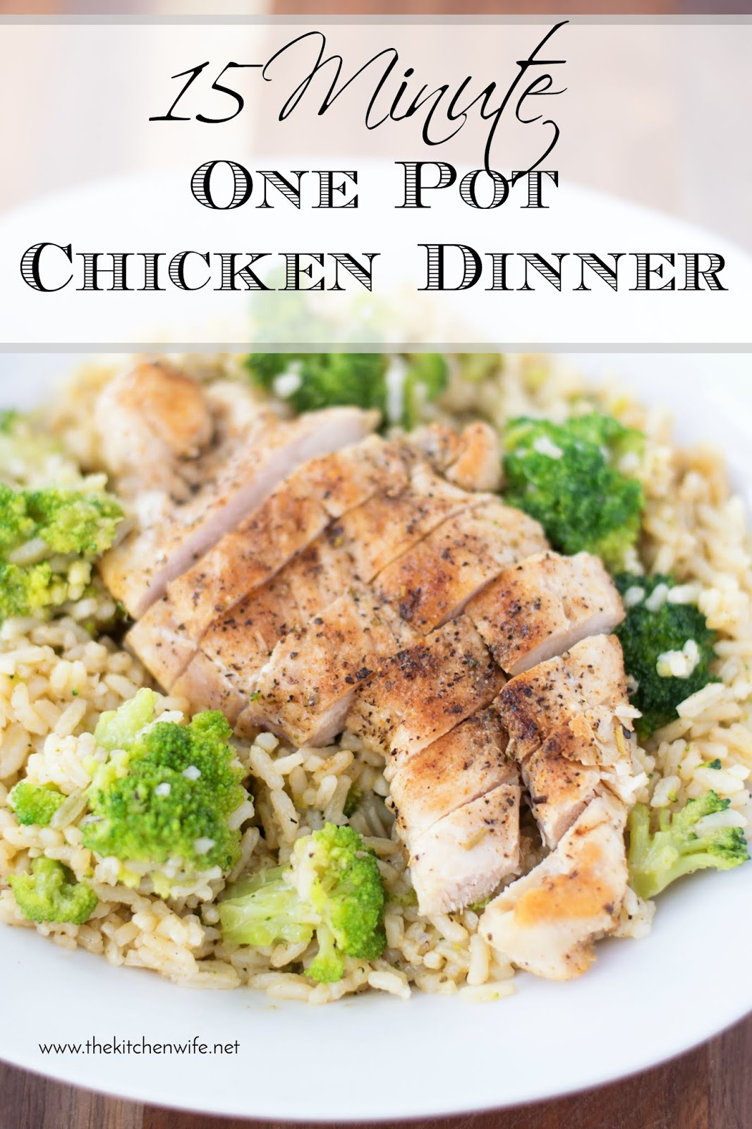 15 Minute One Pot Chicken Dinner Recipe The Kitchen Wife